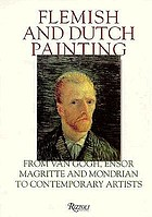 Flemish and Dutch painting : from Van Gogh, Ensor, Magritte, and Mondrian to contemporary artists