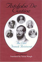 Astolphe de Custine : the last French aristocrat