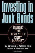 Investing in junk bonds : inside the high yield debt market