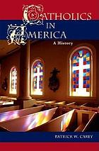 Catholics in America : a history