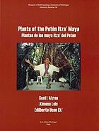Plants of the Petén Itza' Maya = Plantas de los maya itza' del Petén