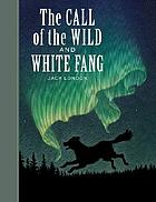The call of the wild ; White Fang