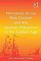 Hernando de los Ríos Coronel and the Spanish Philippines in the golden age