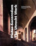 Pieter Saenredam, the Utrecht work : paintings and drawings by the 17th-century master of perspective
