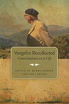 Voegelin recollected conversations on a life