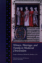 Women, marriage, and family in medieval Christendom : essays in memory of Michael M. Sheehan, C.S.B.