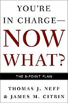You're in charge, now what? : the 8 point plan