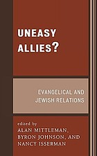Uneasy allies? : Evangelical and Jewish relations