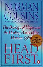 Head first : the biology of hopeHead first : the biology of hope and the healing power of the human spirit