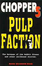 Chopper five pulp-faction : revenge of the rabbit kisser and other jailhouse stories