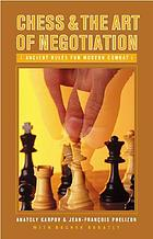 Chess and the art of negotiation ancient rules for modern combat