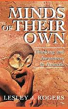 Minds of their own : thinking and awareness in animals