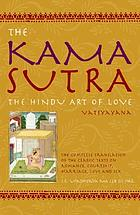 The kama sutra : the Hindu art of love