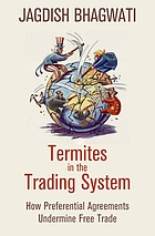 Termites in the trading system : how preferential agreements undermine free trade