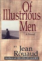 Of illustrious men : a novel