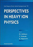 Perspectives in heavy ion physics : 2nd Japan-Italy Joint Symposium '95 : RIKEN, Japan, May 22-26, 1995