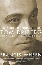The soul of indiscretion : Tom Driberg : poet, philanderer, legislator and outlaw