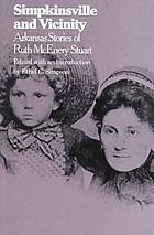 Simpkinsville and vicinity : Arkansas stories of Ruth McEnery Stuart