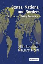 States, nations, and borders : the ethics of making boundaries
