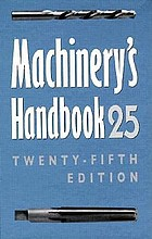 Machinery's handbook : a reference book for the mechanical engineer, designer, manufacturing engineer, draftsman, toolmaker, and machinist