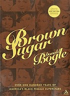 Brown sugar : over one hundred years of America's Black female superstars