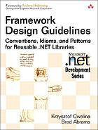 Framework design guidelines : conventions, idioms, and patterns for Reusable .NET libraries