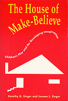 The house of make-believe : children's play and the developing imagination