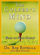 The golfer's mind : play to play great