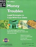 Money troubles : legal strategies to cope with your debts