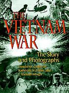 The Vietnam war : the story and photographs