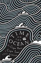 Time on the ocean : a voyage from Cape Horn to Cape Town