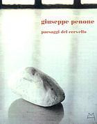 Giuseppe Penone : paesaggi del cervello
