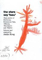 The stars say 'tsau' : /Xam poetry of Diä!kwain ...