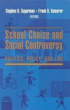 School choice and social controversy : politics, policy, and law