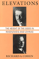 Elevations : the height of the good in Rosenzweig and Levinas
