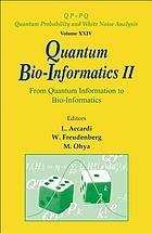 Quantum bio-informatics II from quantum information to bio-informatics : Tokyo University of Science, Japan, 12-16 March 2008