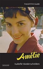 Amélie Le Fabuleux destin d' Amélie Poulain : (Jean-Pierre Jeunet, 2001)