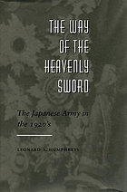 The way of the heavenly sword : the Japanese Army in the 1920's