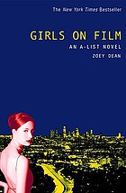 Girls on film : an A-list novel