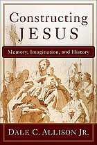 Constructing Jesus : memory, imagination, and history