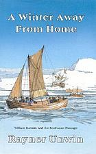 A winter away from home : William Barents and the North-east Passage