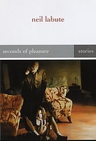 Seconds of pleasure : stories