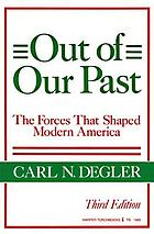Out of our past : the forces that shaped modern America