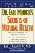 Dr. Earl Mindell's secrets of natural health : a complete program for vibrant well-being