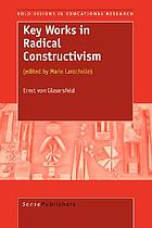 Key works in radical constructivism