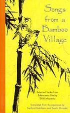 Songs from a bamboo village : selected tanka from Takenosato Uta by