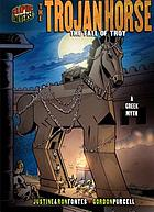 The Trojan horse : the fall of Troy : a Greek legend