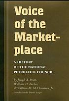 Voice of the marketplace : a history of the National Petroleum Council