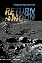 Return to the Moon : exploration, enterprise, and energy in the human settlement of space