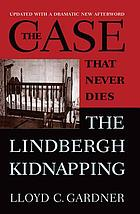 The case that never dies the Lindbergh kidnapping